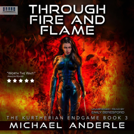 Through the Fire and Flame: The Kurtherian Endgame, Book 3 (Unabridged) audiobook