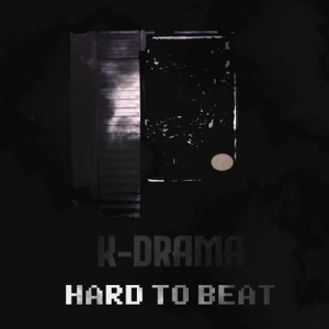 K-Drama - Hard to Beat