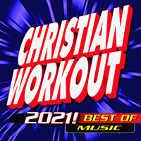 CWH - Christian Workout 2021! Best of Music artwork