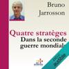 Bruno Jarrosson - Quatre stratèges dans la Seconde Guerre mondiale illustration