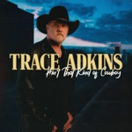 Trace Adkins - Ain't That Kind of Cowboy