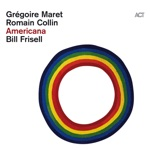 Grégoire Maret, Romain Collin & Bill Frisell - Re: Stacks (Radio Edit)