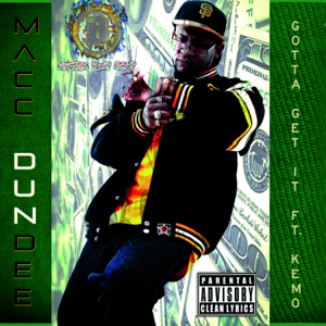 Macc Dundee - Gotta Get It feat. Kemo