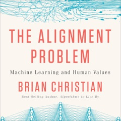 The Alignment Problem: Machine Learning and Human Values (Unabridged)