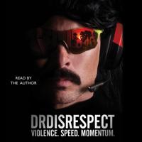 Dr Disrespect - Violence. Speed. Momentum. (Unabridged) artwork