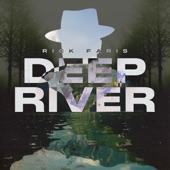 Rick Faris - Deep River