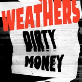 Weathers - Dirty Money