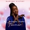Laisse moi t aimer - Darina Victry mp3