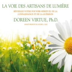 La voie des artisans de lumière. Réveillez votre pouvoir spirituel de la connaissance et de la guérison