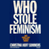 Christina Hoff Sommers - Who Stole Feminism?