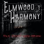Elmwood Harmony - The Devil You Know