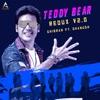 Teddy Bear feat Dhanush Redux V2 0 Single