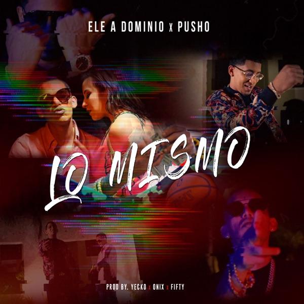 Lo Mismo (feat. Yecko, Onyx Toca El Piano & FCKYOUFIFTY) - Single