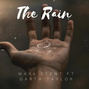 Mark Stent - The Rain feat. Garth Taylor