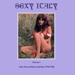 Sexy Italy: Italo-Disco & Electro Rarities, Vol. 1 (1978-1988)