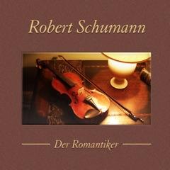 Robert Schumann: Der Romantiker