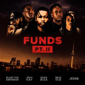 RAIZA BIZA - Funds, Pt. II feat. Blaze the Emperor, JessB, Mo Muse, Abdul Kay