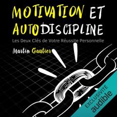 Motivation et Autodiscipline: Les Deux Clés de Votre Réussite Personnelle