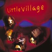 Little Village - Big Love