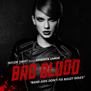 Bad Blood (feat. Kendrick Lamar) - Taylor Swift