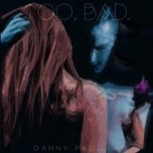 Danny Padilla - Too Bad