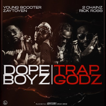Young Scooter & Zaytoven – Dope Boys & Trap Gods (feat. 2 Chainz & Rick Ross) – Single [iTunes Plus AAC M4A] Download Free