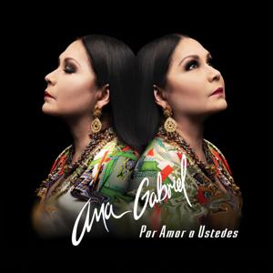 Ana Gabriel - Por Amor a Ustedes