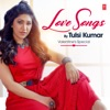 Love Songs By Tulsi Kumar Valentine s Special