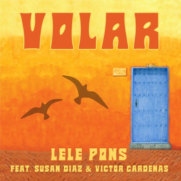 Volar (feat. Susan Díaz & Victor Cardenas) - Single