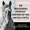 Roxanne Dunbar-Ortiz - An Indigenous Peoples' History of the United States  artwork