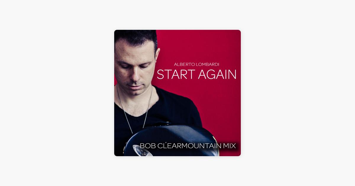 Start Again - Single by Alberto Lombardi on Apple Music