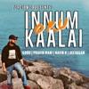 Innum Oru Kaalai Single