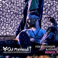 Out My Head (Feint rmx) - FOX STEVENSON