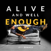Jeff Daniels - Alive and Well Enough  artwork