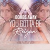 You Gotta Be (feat. Reigan) - Single