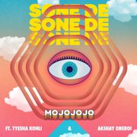 MojoJojo - Sone De (feat. Tyesha Kohli & Akshay Oberoi)