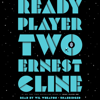 Ernest Cline - Ready Player Two: A Novel (Unabridged)  artwork