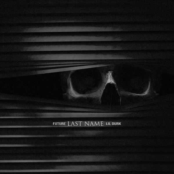 Last Name (feat. Lil Durk) - Single - Future
