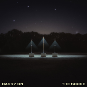 The Score - Carry On