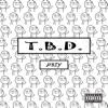 T B D Single