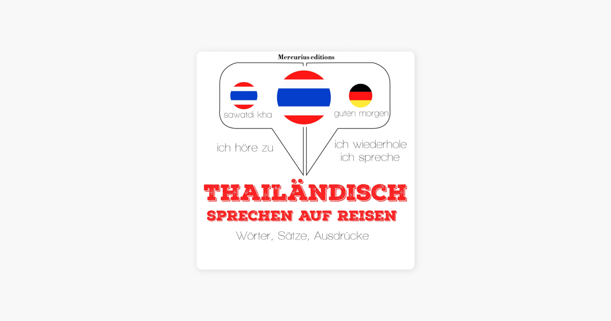 Thailändisch Sprechen Auf Reisen Ich Höre Zu Ich Wiederhole Ich Spreche