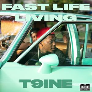 T9ine - Fast Life Living