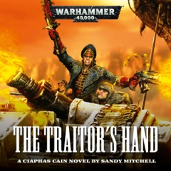 The Traitor's Hand: Ciaphas Cain: Warhammer 40,000, Book 3 (Unabridged)