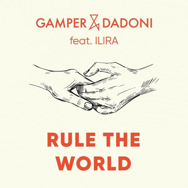 Gamper & Dadoni Featuring Ilira Rule The World