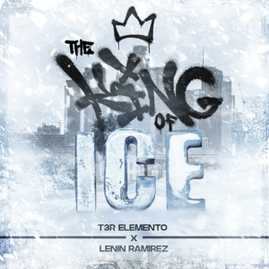T3r Elemento & Lenin Ramírez - The King of Ice