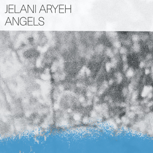 Jelani Aryeh - Angels