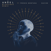 Blessings REMIX (feat. French Montana & Davido) - Angel