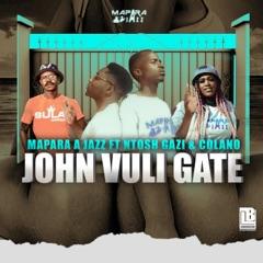 John Vuli Gate (feat. Ntosh Gazi & Calona)