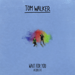 Tom Walker - Wait for You (Acoustic)