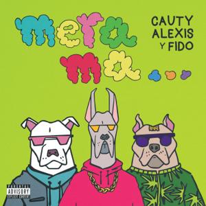 Cauty & Alexis y Fido - MERA MA